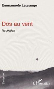 1ère de couverture du recueil de nouvelles d'Emmanuèle Lagrange, Dos au vent